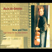 Alex de Grassi: Now and Then: Folk Songs for the 21st Century [Digipak]