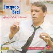 Jacques Brel: Songs of L'Amour: The First Four Albums