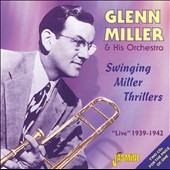 The Glenn Miller Orchestra: Swinging Miller Thrillers