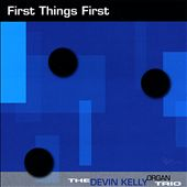 Devin Kelly: First Things First