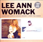 Lee Ann Womack: Something Worth Leaving Behind/I Hope You Dance