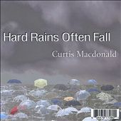 Curtis Macdonald (Keyboards): Hard Rains Often Fall