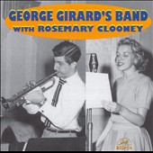 George Girard: George Girard's Band with Rosemary Clooney *