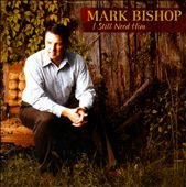 Mark Bishop: I Still Need Him
