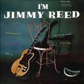 Jimmy Reed: I'm Jimmy Reed [Digipak]