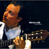 Anecdotes: Mertz, Tarrega and Segovia / Marten Falk, guitar
