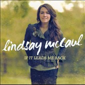 Lindsay McCaul: If It Leads Me Back *