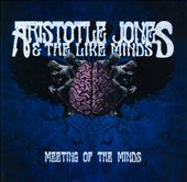 Aristotle Jones & the Like Minds: Meeting of the Minds