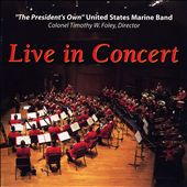 The Presiedent's Own United States Marine Band: Live in Concert