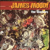 James Moody (Sax): The Teachers