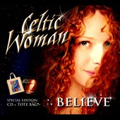 Celtic Woman: Believe [Special Edition]