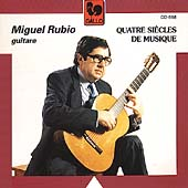 Four Centuries of Guitar Music / Miguel Rubio