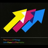 John Foxx/John Foxx and the Maths: The Shape of Things