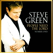 Steve Green (Gospel): People Need the Lord: Number Ones *