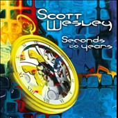 Scott Wesley: Seconds To Years *