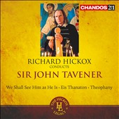 Richard Hickox conducts Sir John Tavener / Patricia Rozario, John Mark Ainsley, Andrew Murgatroyd