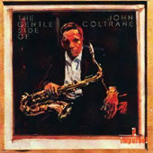 John Coltrane: The Gentle Side of John Coltrane