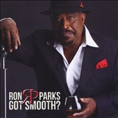 Ron Parks: Got Smooth
