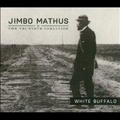 Jimbo Mathus/Jimbo Mathus & the Tri-State Coalition: White Buffalo [Digipak]