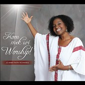 Jo-Ann Faith Richards: Kom Mek Wi Worship