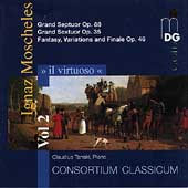 Il virtuoso Vol 2 - Moscheles: Grand Septuor Op 88, etc