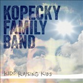 Kopecky Family Band: Kids Raising Kids