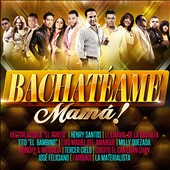 Various Artists: Bachatéame Mamá!