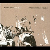 Peter Vukmirovic Stevens: August Ruins for Cello / Paige Stockley, cello