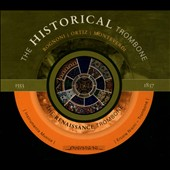 The Historical Trombone: Renaissance Trombone - Works by Ortiz, Monteverdi et al. / Ercole Nisini: Renaissance trombone