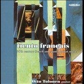Tiento français: 20th Century French and Spanish Guitar Music by Ibert, Auric, Milhaud, Poulenc, Ohana, Migot, Roussel et al. / Otto Tolonen, guitar