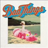 Bad Things (LA): Bad Things