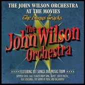 The John Wilson Orchestra at the Movies: The Bonus Tracks - Music from Gigi, Kismet, South Pacific, Silk Stockings et al.