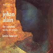 Alain: Complete Works for Organ / Kevin Bowyer