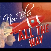 Nu-Blu: All the Way [Digipak]