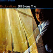 Bill Evans (Piano)/Bill Evans Trio (Piano): Explorations
