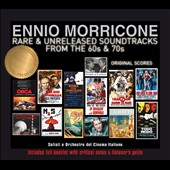 Ennio Morricone (Composer/Conductor): Rare & Unreleased Soundtracks From the 60s & 70s: Original Score