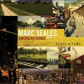 Marc Seales: American Songs, Vol. 3: Place & Time