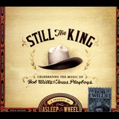 Asleep at the Wheel: Still the King: Celebrating the Music of Bob Wills and His Texas Playboys [Digipak] *