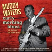Muddy Waters: Early Morning Blues