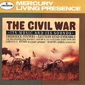 The Civil War- Its Music and Its Sounds / Frederick Fennell