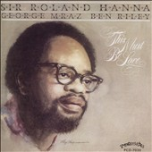 Roland Hanna: This Must Be Love