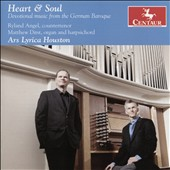 Heart & Soul: Devotional music from the German Baroque by J.C. Bach; Rosenmuller, Bernhard, Buxtehude, Becker, Krieger, Scheidt et al. / Ryland Angel, countertenor; Matthew Dirst, organ & harpsichord