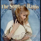 Alison Brown: The Song of the Banjo [10/9]