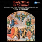 J.S. Bach: Mass in B minor, BWV 232 / Agnes Giebel, Janet Baker, Nicolai Gedda, Hermann Prey, Franz Crass. Otto Klemperer, New Philharmonia Orch.