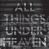 The Icarus Line: All Things Under Heaven [Digipak]