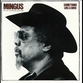 Charles Mingus: Something Like a Bird