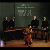 Persian Songs - Louis T. Hardin (aka Moondog): Moondog Suite; Reza Ghassemi: Persian Songs / Nexus Percussion Ens.; Suba Sankaran, voice; Sepideh Raissadat, voice, sitar