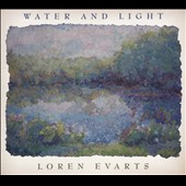 Loren Evarts: Water and Light
