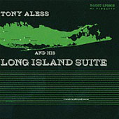 Tony Aless: Tony Aless and His Long Island Suite