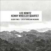 Kenny Wheeler/Lee Konitz: Olden Times *